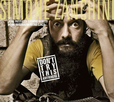 """Don't try this anywhere"", Cover der JazzRock-CD von Simone Zanchini aus Italien"