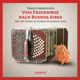 Vom Erzgebirge nach Buenos Aires – Ein neues Hörbuch auf CD